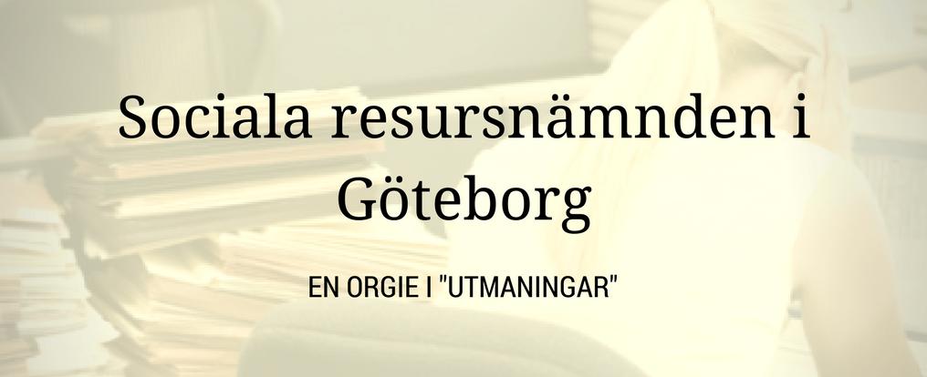"""Sociala resursnämnden i Göteborg – En orgie i """"utmaningar"""""""