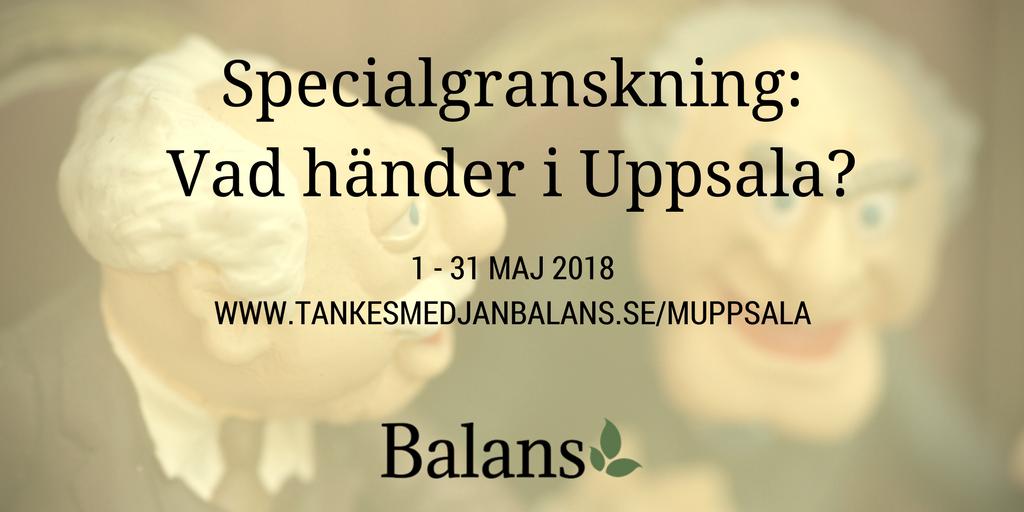Balans specialgranskar Uppsala